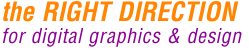 the RIGHT DIRECTION for digital graphics & design